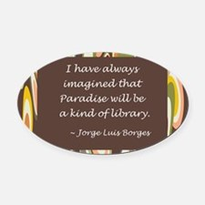 paradise library Borges.jpg Oval Car Magnet