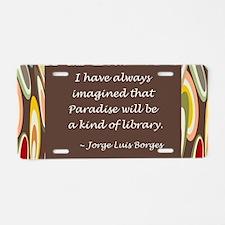 paradise library Borges.jpg Aluminum License Plate