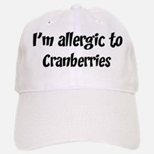 Allergic to Cranberries Baseball Baseball Cap