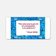 Wilde temptation quote.jpg Aluminum License Plate