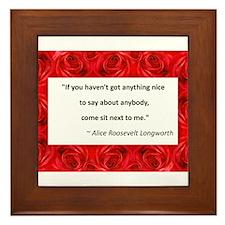 Alice Roosevelt quote.jpg Framed Tile