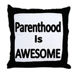 Parenthood is Awesome Throw Pillow