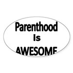 Parenthood is Awesome Sticker