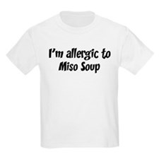 Allergic to Miso Soup T-Shirt