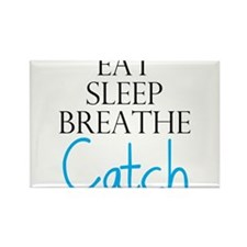 Eat Sleep Breathe Catch Magnets