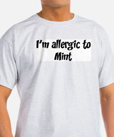 Allergic to Mint T-Shirt