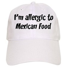 Allergic to Mexican Food Baseball Cap