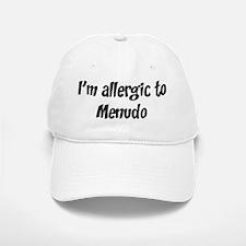 Allergic to Menudo Baseball Baseball Cap