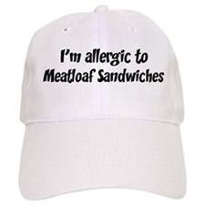 Allergic to Meatloaf Sandwich Baseball Cap