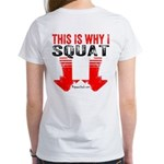 THIS IS WHY I SQUAT - WHITE T-Shirt