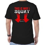THIS IS WHY I SQUAT - BLACK T-Shirt
