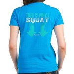 THIS IS WHY I SQUAT - TEAL T-Shirt