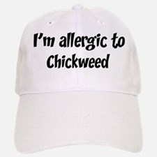 Allergic to Chickweed Baseball Baseball Cap