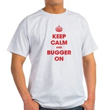 Keep Calm and Bugger On T-Shirt