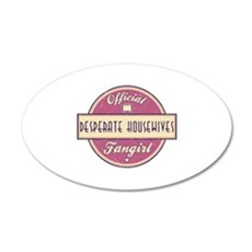 Official Desperate Housewives Fangirl 22x14 Oval W