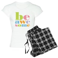 Be Awesome Pajamas