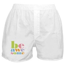Be Awesome Boxer Shorts