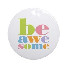 Be Awesome Ornament (Round)
