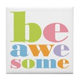 Be awesome Drink Coasters