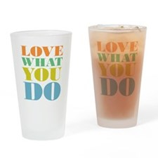 Love What You Do Drinking Glass