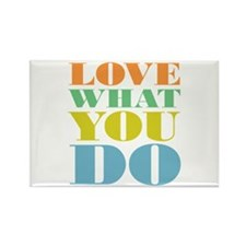 Love What You Do Rectangle Magnet