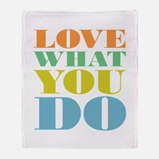 Love What You Do Throw Blanket
