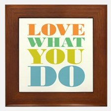 Love What You Do Framed Tile