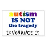 Autism is not a tragedy ! Rectangle Sticker
