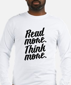 Read More Think More Long Sleeve T-Shirt