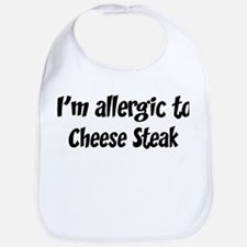 Allergic to Cheese Steak Bib