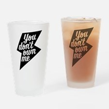 You Dont Own Me Drinking Glass