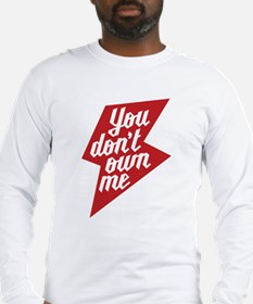 You Dont Own Me Long Sleeve T-Shirt