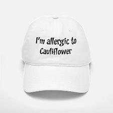 Allergic to Cauliflower Baseball Baseball Cap