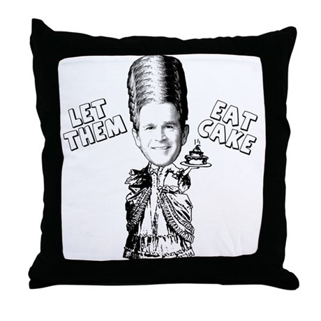 Bush Let Them Eat Cake Throw Pillow