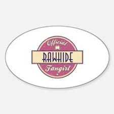 Official Rawhide Fangirl Oval Decal