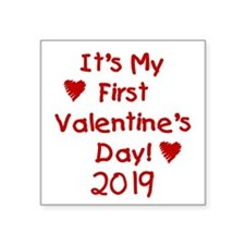 "It's My First Valentine's Day Square Sticker 3"" x"
