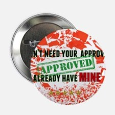 """don't need your approval 2.25"""" Button"""