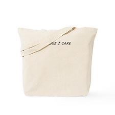Cute Because i care Tote Bag
