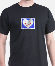 MAKE A DIFFERENCE CARE FOR SOMEONE  T-Shirt