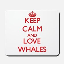 Keep calm and love Whales Mousepad