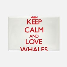 Keep calm and love Whales Magnets
