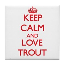 Keep calm and love Trout Tile Coaster