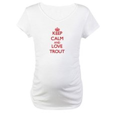 Keep calm and love Trout Shirt