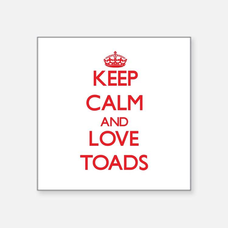 Keep calm and love Toads Sticker