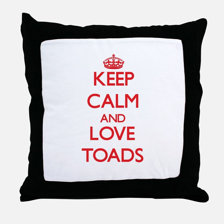 Keep calm and love Toads Throw Pillow