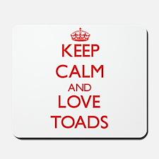 Keep calm and love Toads Mousepad