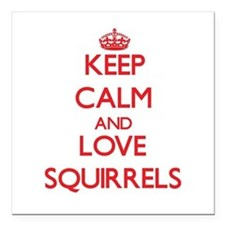 """Keep calm and love Squirrels Square Car Magnet 3"""""""