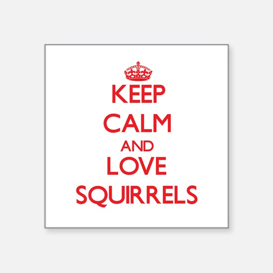 Keep calm and love Squirrels Sticker