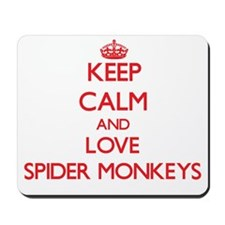 Keep calm and love Spider Monkeys Mousepad