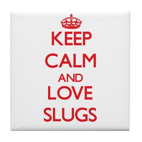 Keep calm and love Slugs Tile Coaster